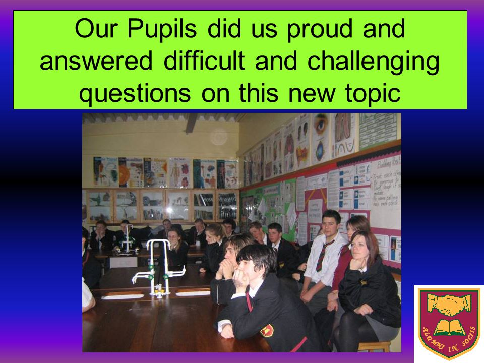 Our Pupils did us proud and answered difficult and challenging questions on this new topic