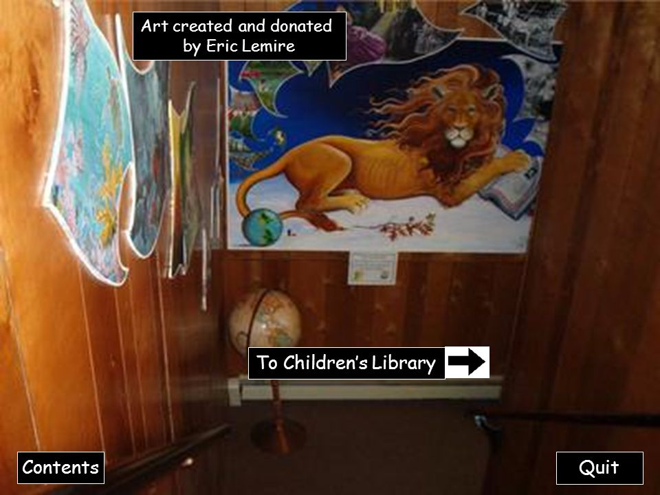 Art created and donated by Eric Lemire Contents Quit To Children's Library