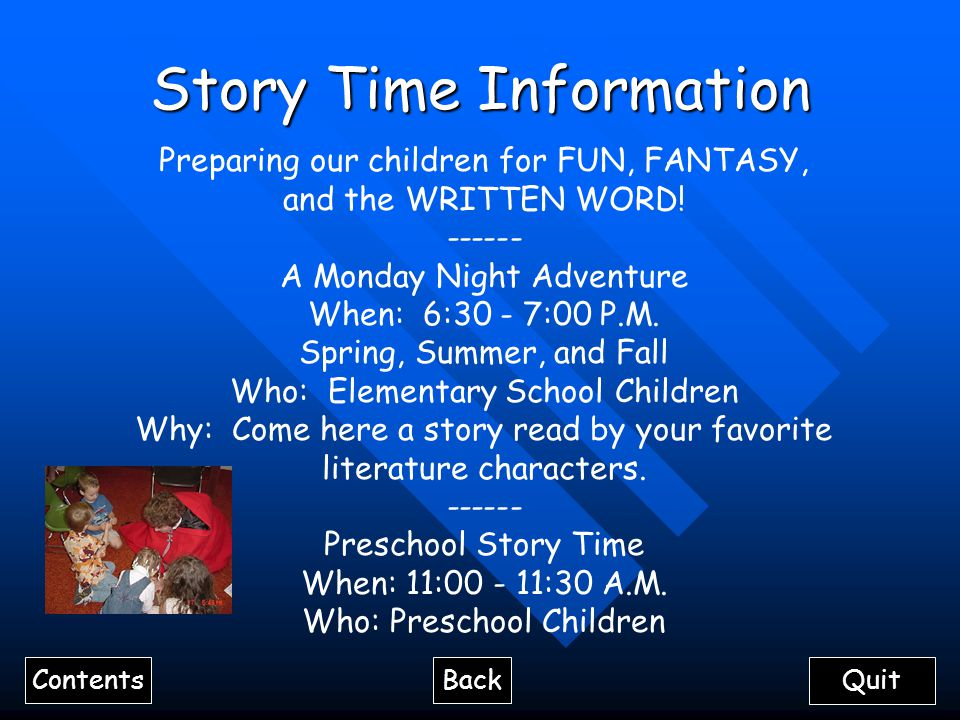 Story Time Information Preparing our children for FUN, FANTASY, and the WRITTEN WORD.