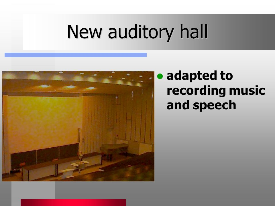 New auditory hall adapted to recording music and speech