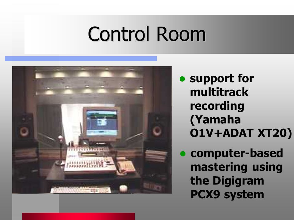 Control Room support for multitrack recording (Yamaha O1V+ADAT XT20) computer-based mastering using the Digigram PCX9 system