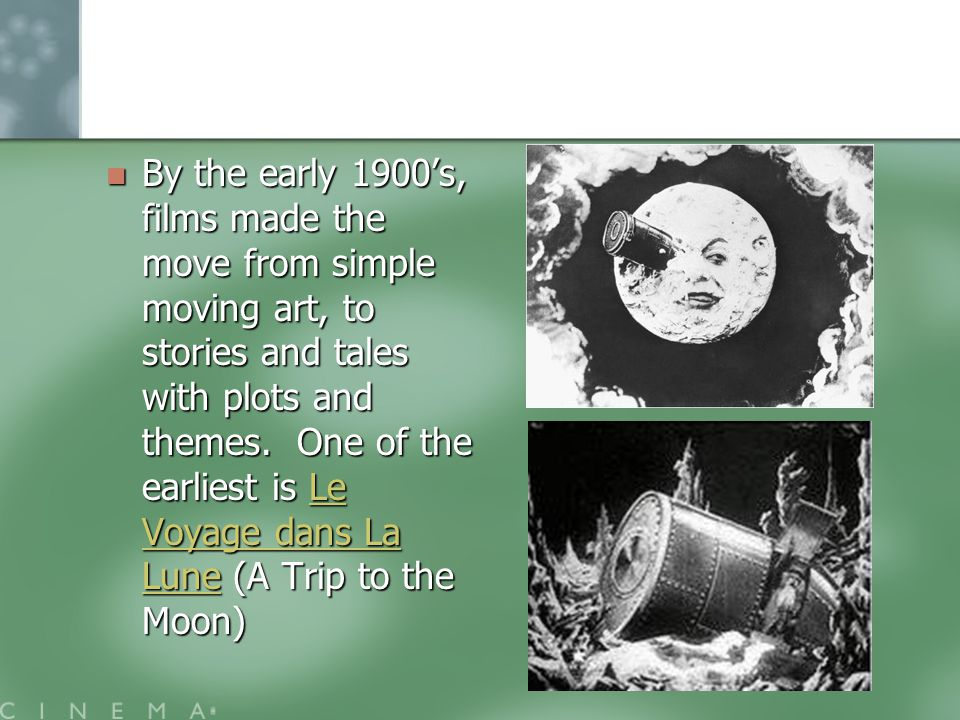 By the early 1900's, films made the move from simple moving art, to stories and tales with plots and themes.