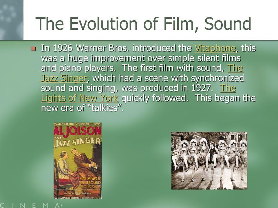 The Evolution of Film, Sound In 1926 Warner Bros.