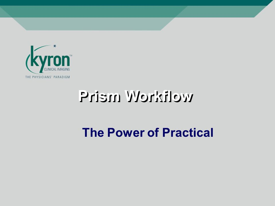 Prism Workflow The Power of Practical