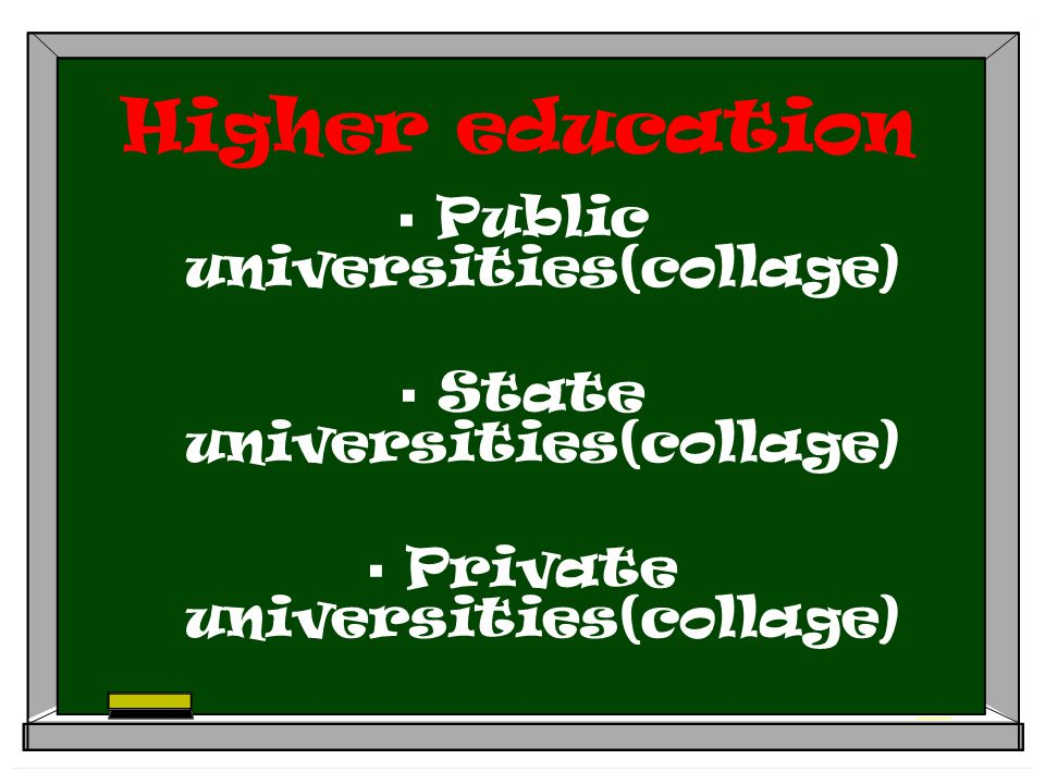 Higher education  Public universities(collage)  State universities(collage)  Private universities(collage)