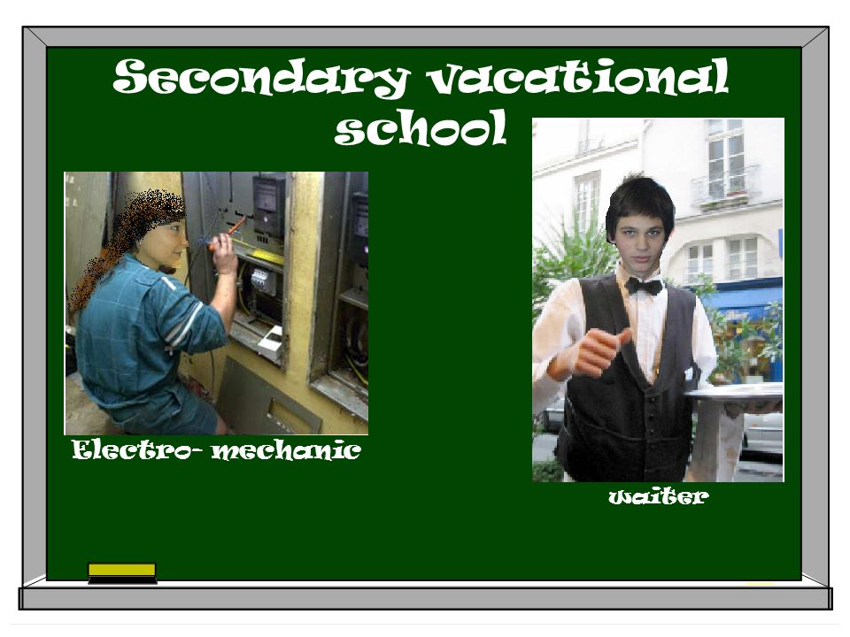Secondary vacational school Electro- mechanic waiter