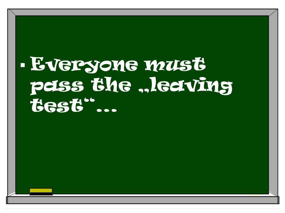 " Everyone must pass the ""leaving test ..."