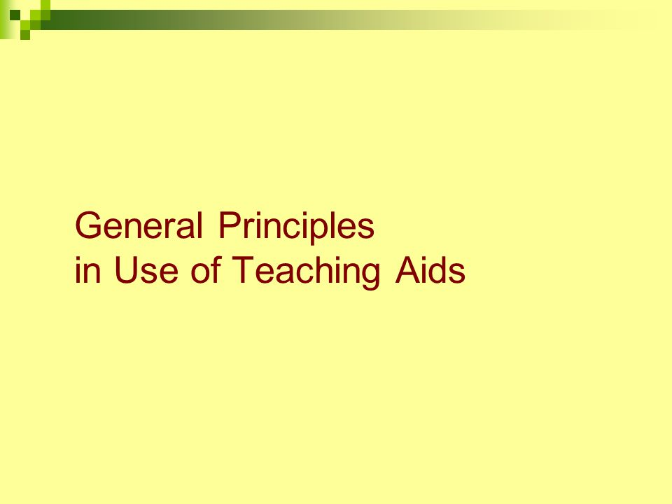General Principles in Use of Teaching Aids