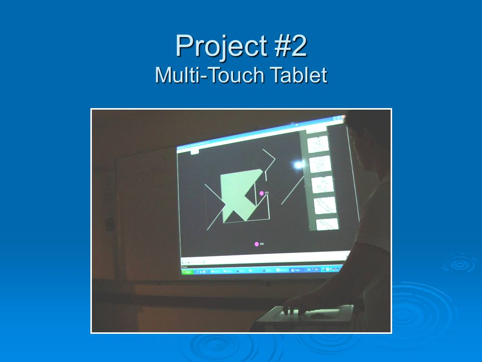 How it works Project #2 Multi-Touch Tablet