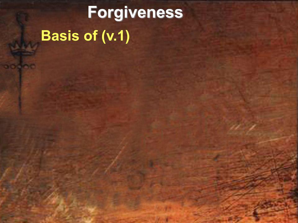 Basis of (v.1)Forgiveness