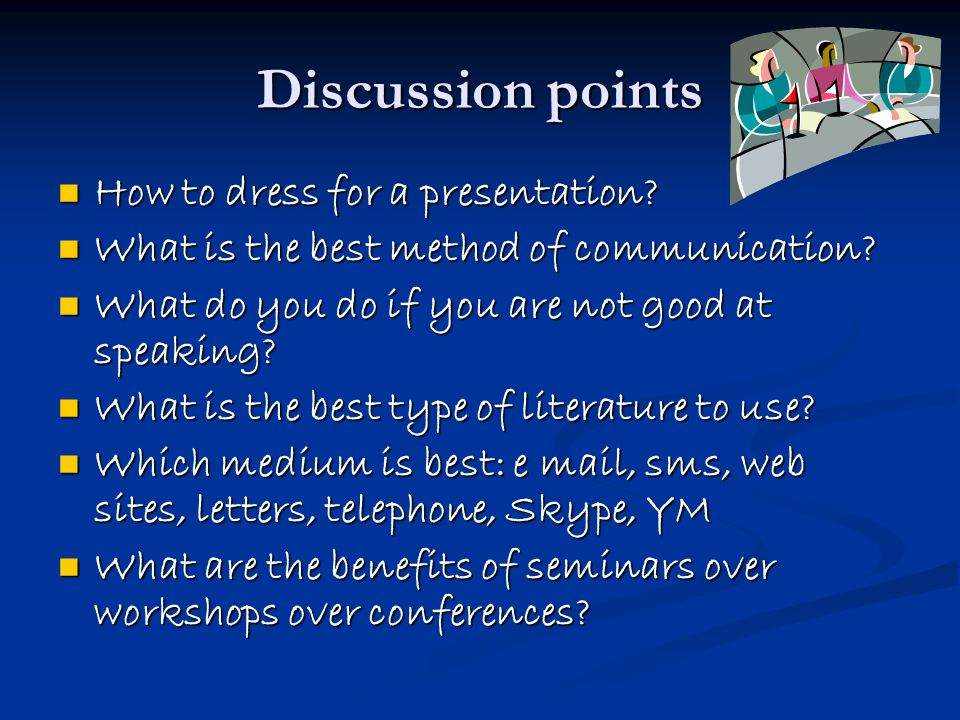 Discussion points How to dress for a presentation.