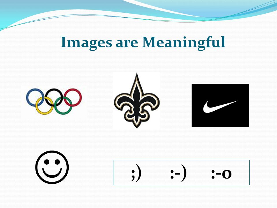 Images are Meaningful ;) :-) :-0