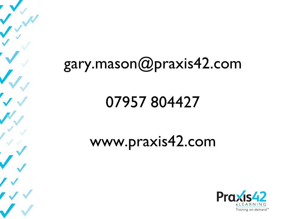 gary.mason@praxis42.com 07957 804427 www.praxis42.com