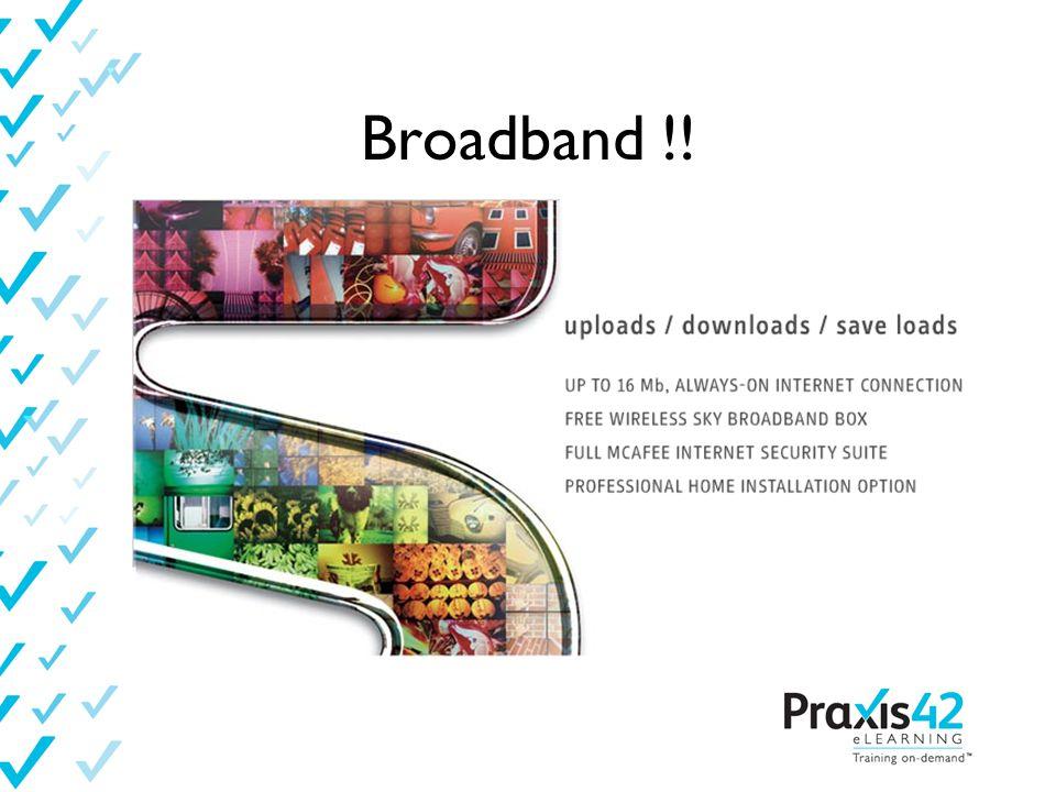 Broadband !!