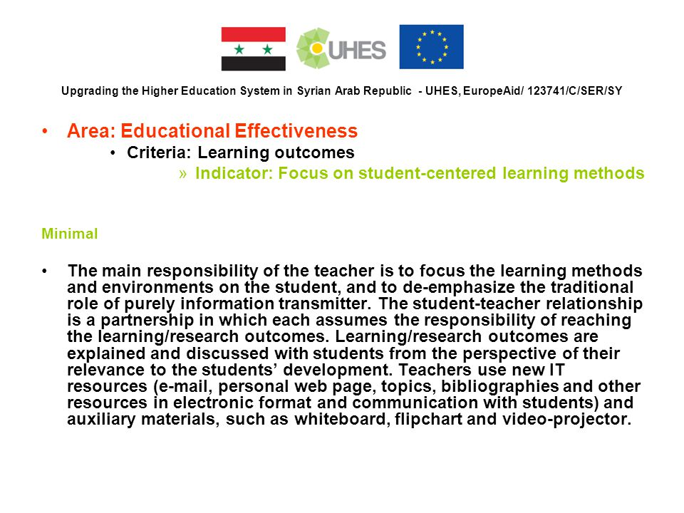 Upgrading the Higher Education System in Syrian Arab Republic - UHES, EuropeAid/ 123741/C/SER/SY Area: Educational Effectiveness Criteria: Learning ou
