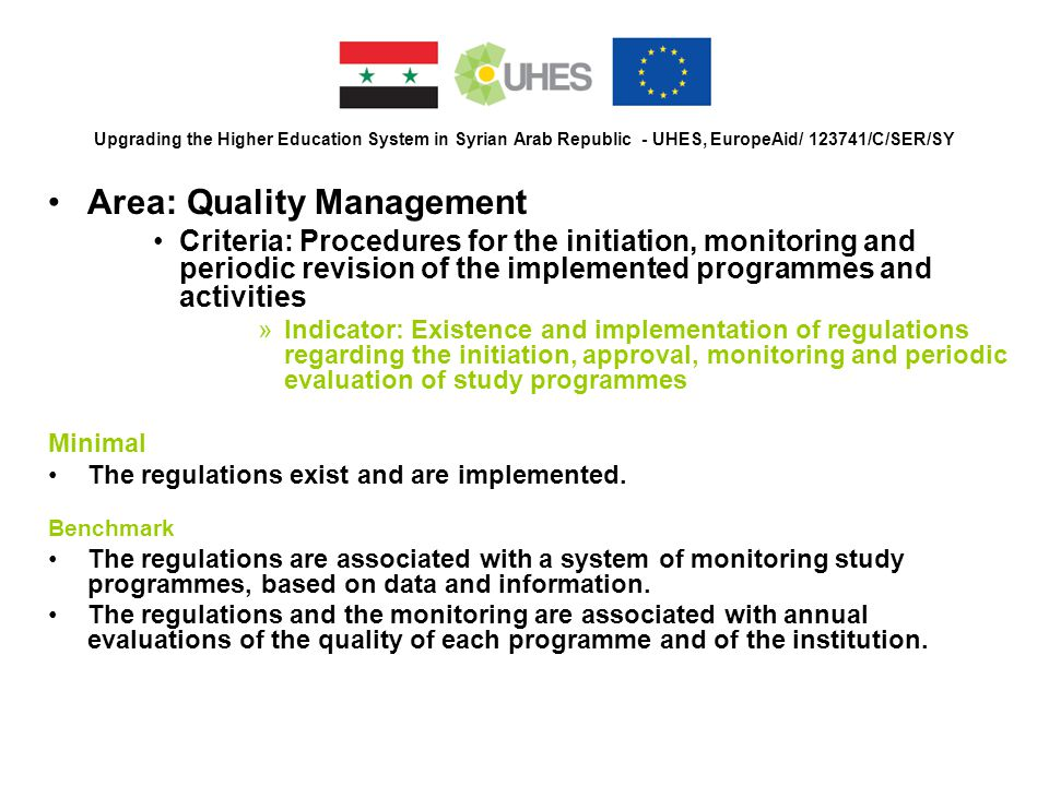 Upgrading the Higher Education System in Syrian Arab Republic - UHES, EuropeAid/ 123741/C/SER/SY Area: Quality Management Criteria: Procedures for the