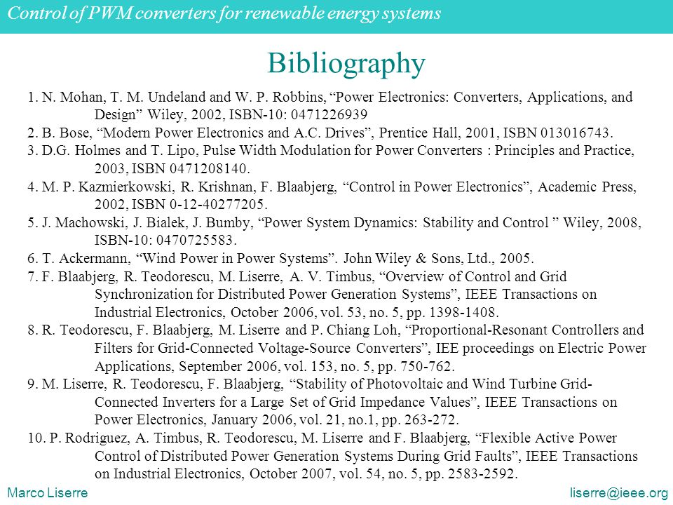 Grid-connected PWM voltage source converters: opportunities and challenges Marco Liserre liserre@ieee.org Bibliography 1.