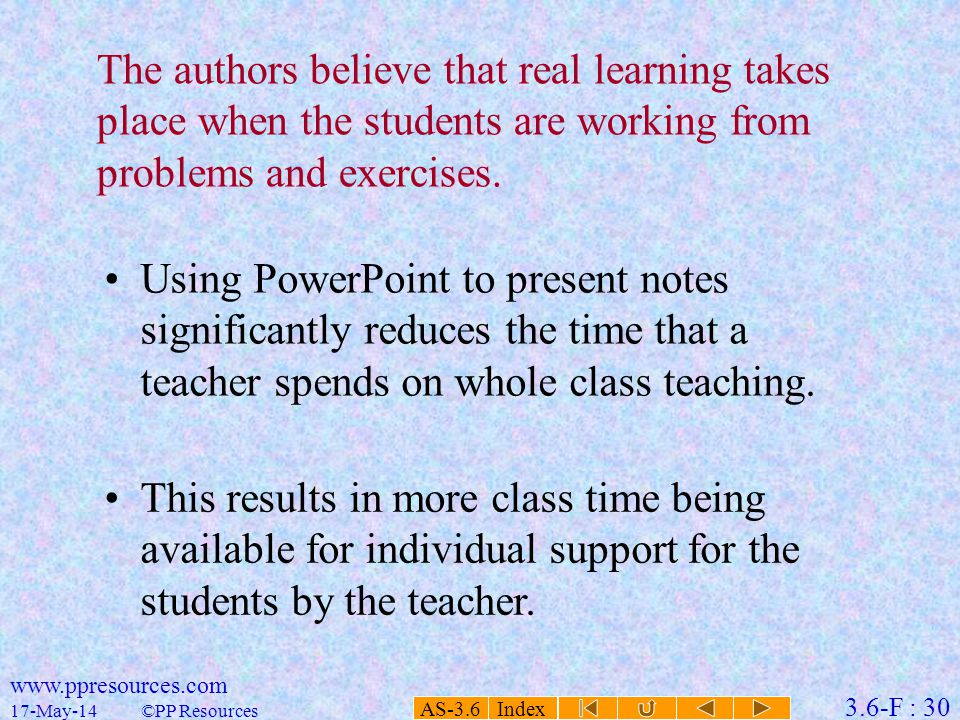 AS-3.6 Index 3.6-F : 30 17-May-14 www.ppresources.com ©PP Resources The authors believe that real learning takes place when the students are working from problems and exercises.