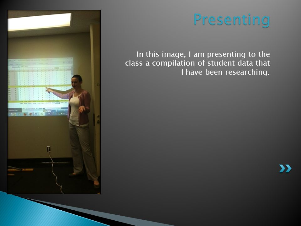 In this image, I am presenting to the class a compilation of student data that I have been researching. Presenting