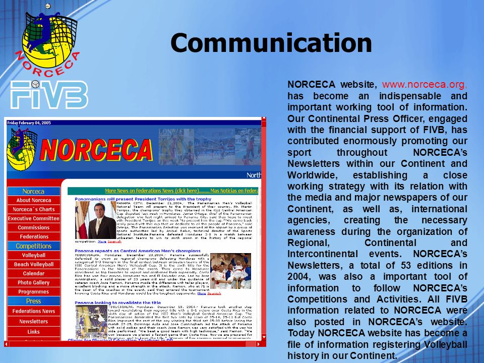 NORCECA website, www.norceca.org, has become an indispensable and important working tool of information.