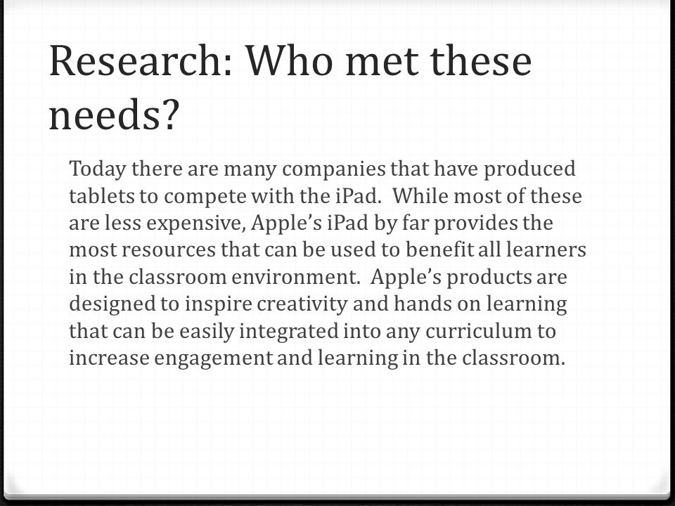Research: Who met these needs.