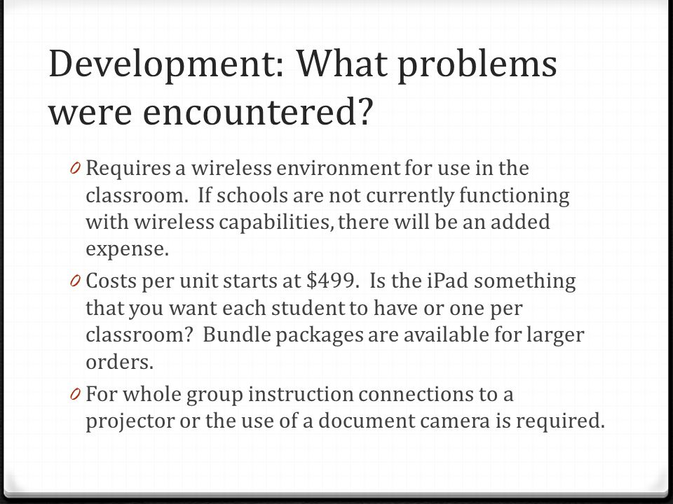 Development: What problems were encountered.