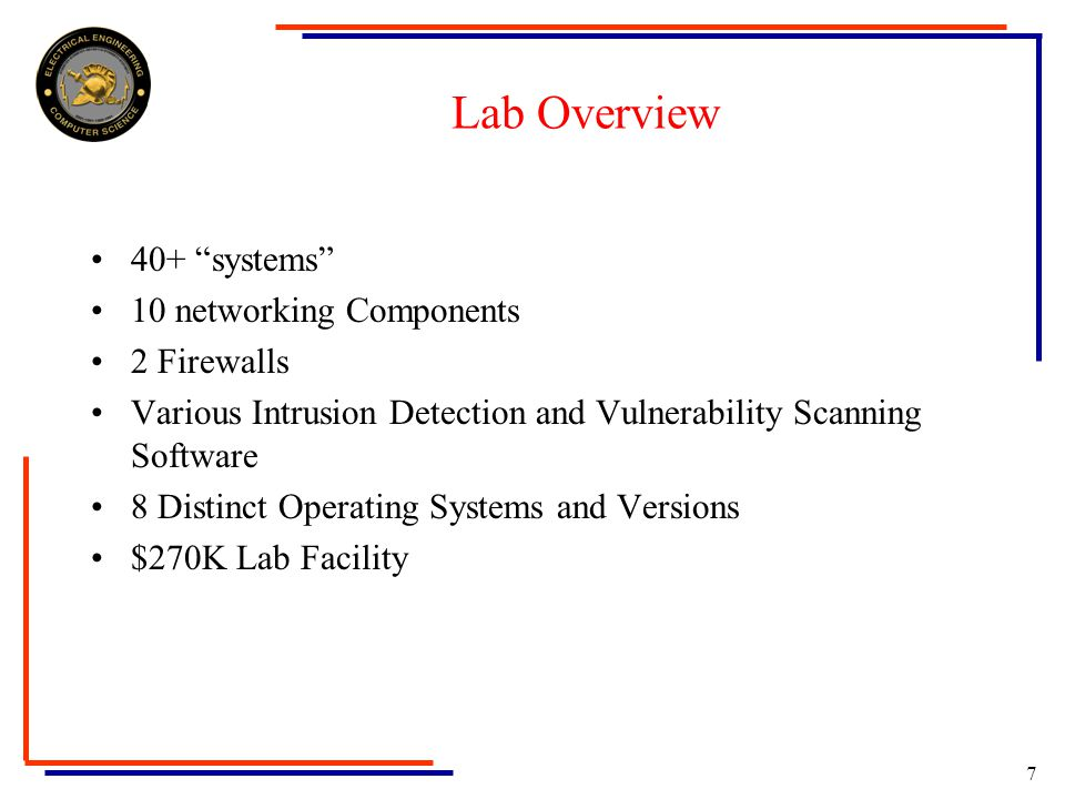 27 Challenges Heterogeneous nature of the lab increase the difficulty of: – Initial Lab Setup –Ongoing network and system administration Important tradeoff consideration for all lab components: –Provide necessary functionality –Serve as a target Demand for lab use might exceed lab capacity