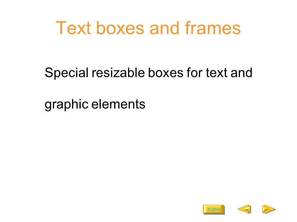 home Text boxes and frames Special resizable boxes for text and graphic elements