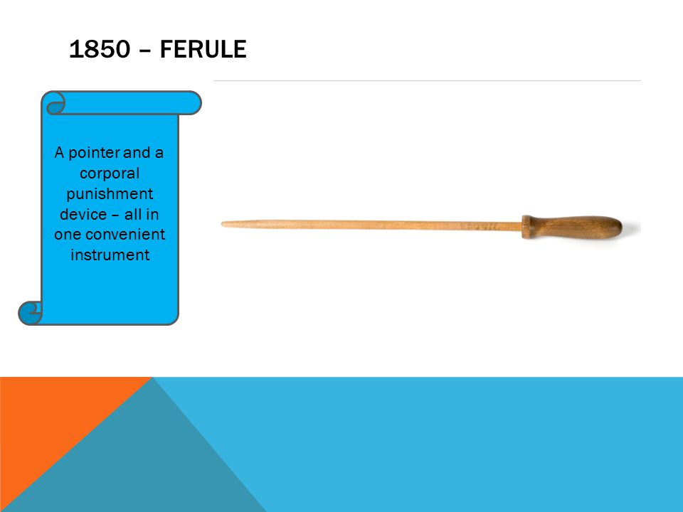 1850 – FERULE A pointer and a corporal punishment device – all in one convenient instrument