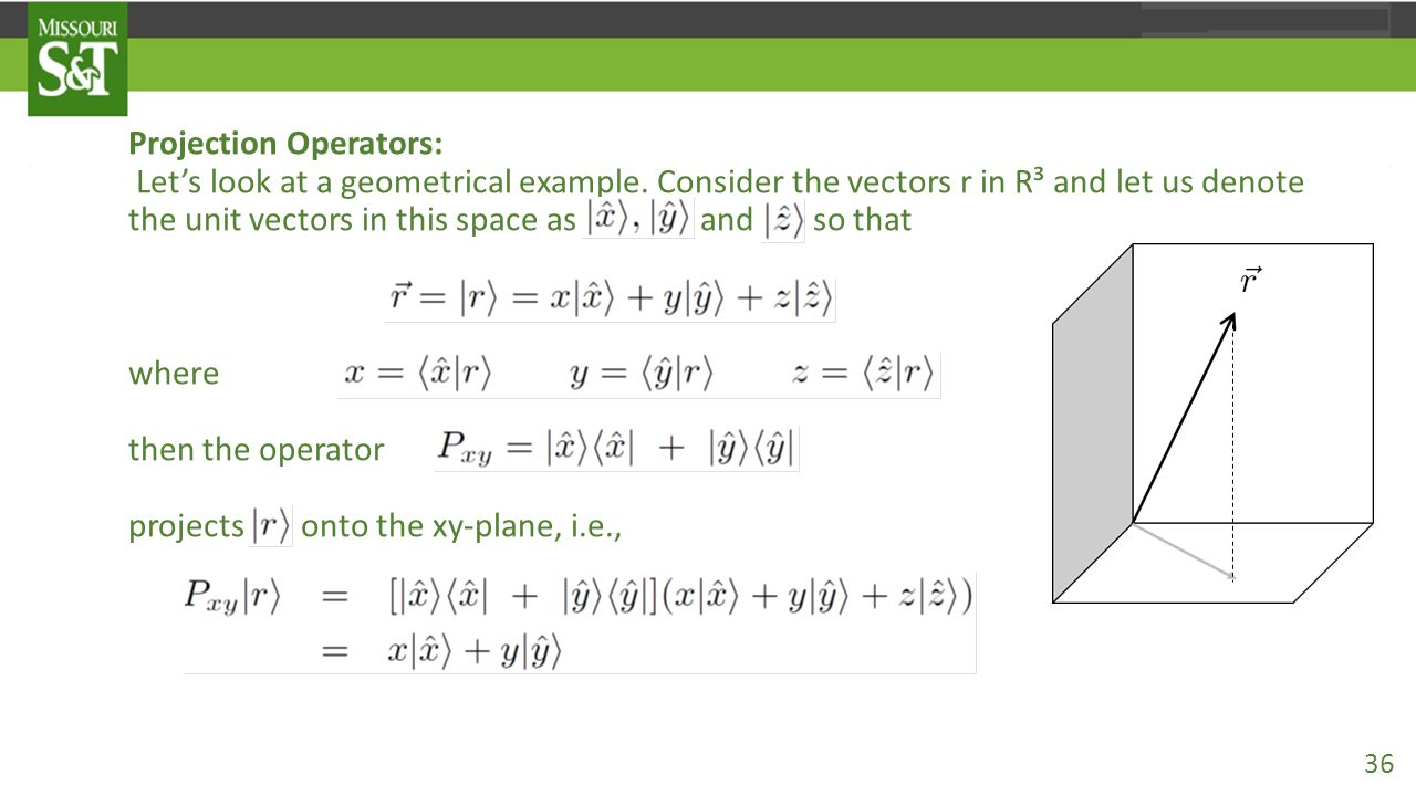 Projection Operators: Let's look at a geometrical example.