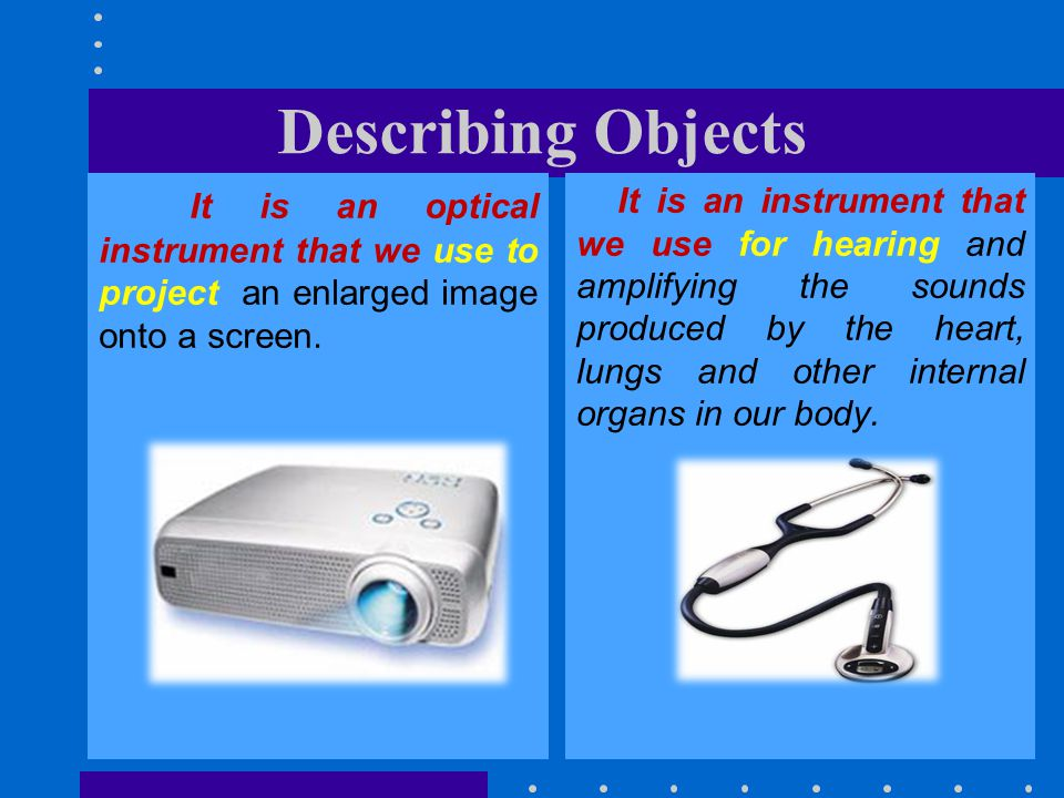 It is an optical instrument that we use to project an enlarged image onto a screen.