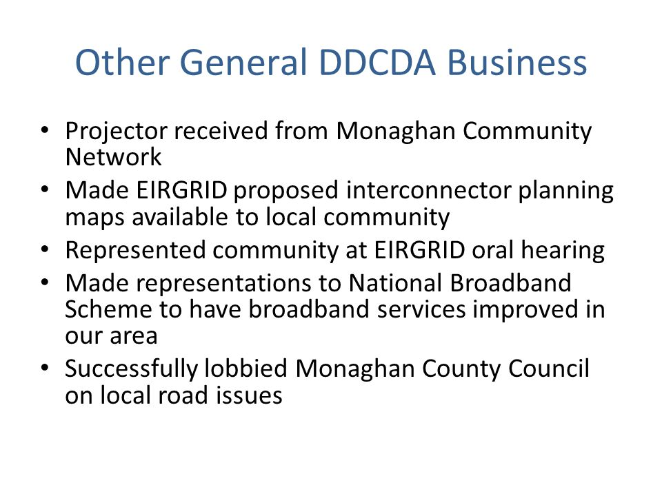 Other General DDCDA Business Projector received from Monaghan Community Network Made EIRGRID proposed interconnector planning maps available to local