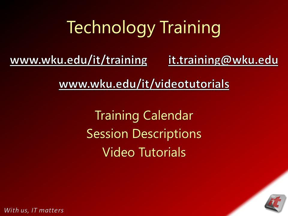 Technology Training Training Calendar Session Descriptions Video Tutorials