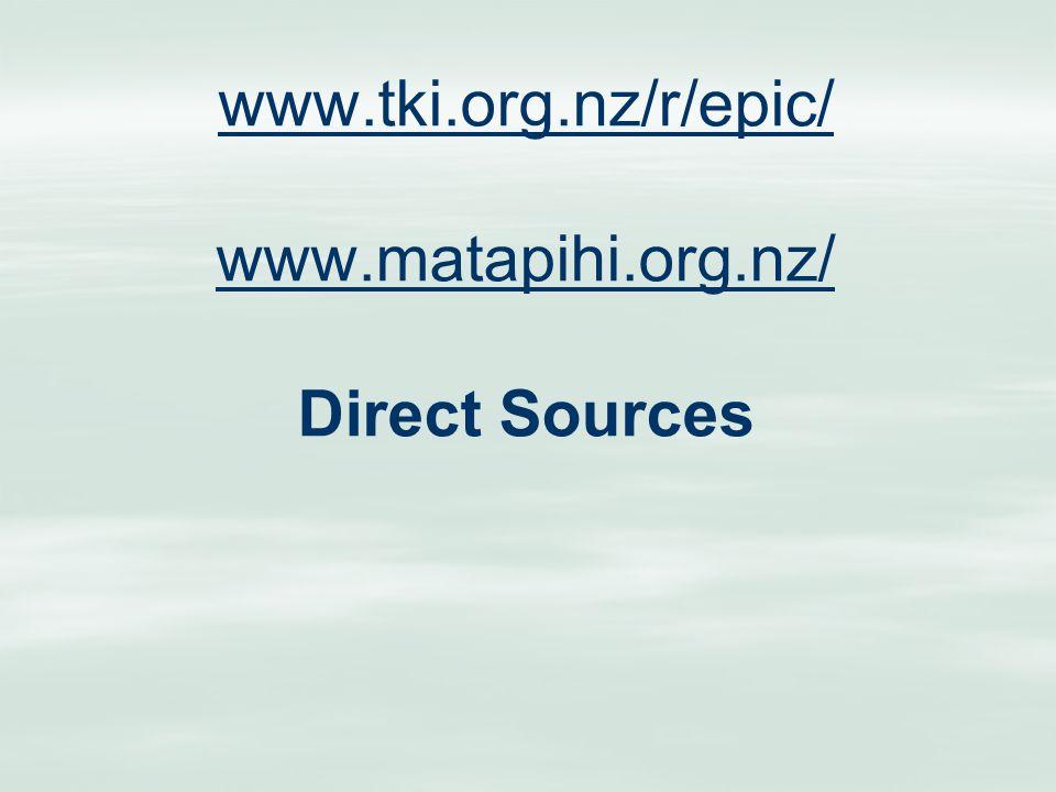www.tki.org.nz/r/epic/ www.matapihi.org.nz/ www.tki.org.nz/r/epic/ www.matapihi.org.nz/ Direct Sources