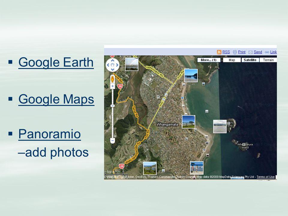   Google Earth Google Earth   Google Maps Google Maps   Panoramio Panoramio –add photos