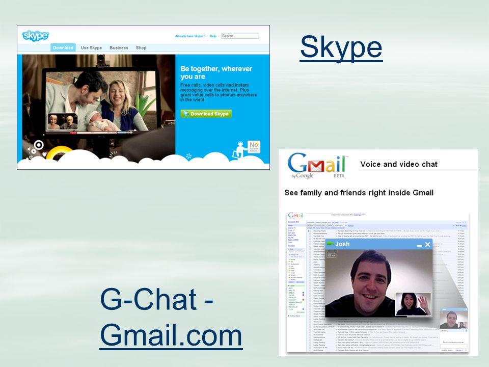 G-Chat - Gmail.com Gmail.com Skype