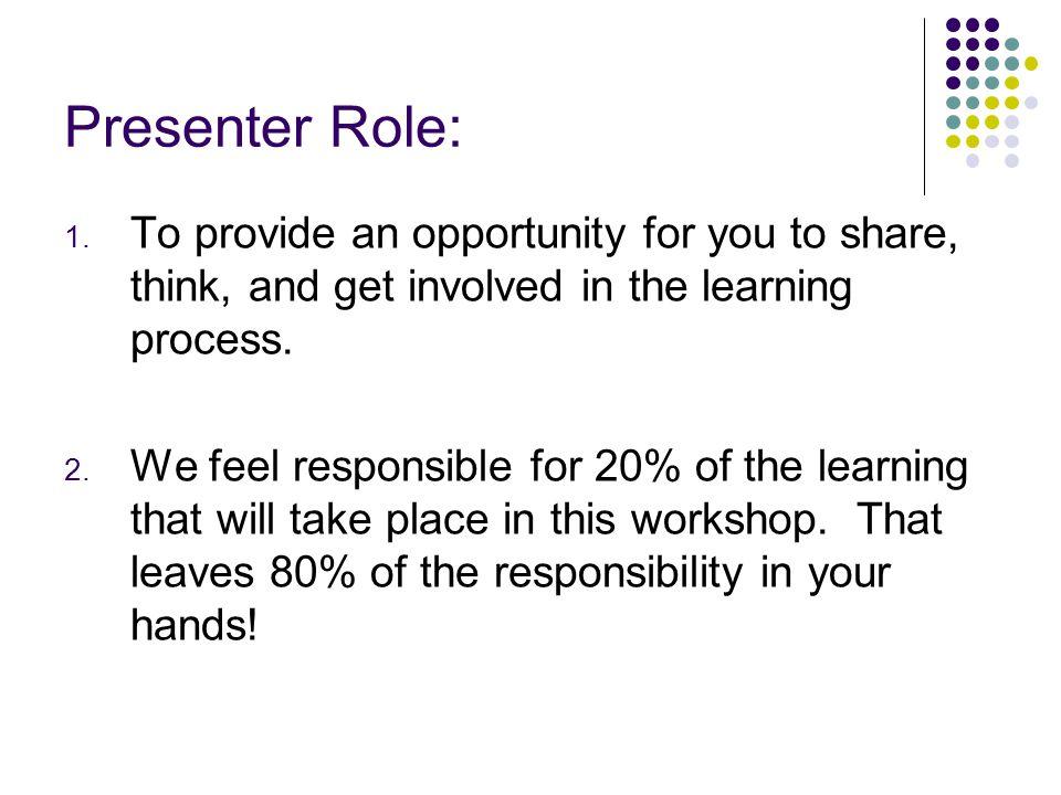 Presenter Role: 1.