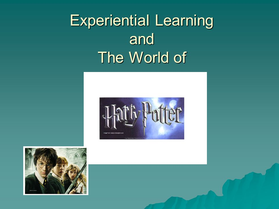 Experiential Learning and The World of