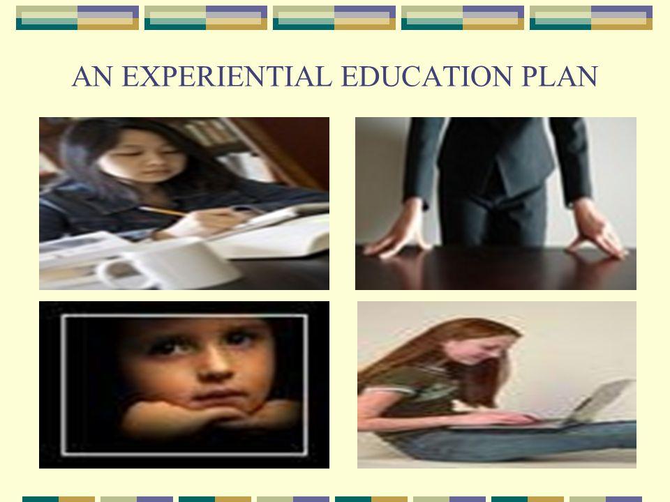 AN EXPERIENTIAL EDUCATION PLAN