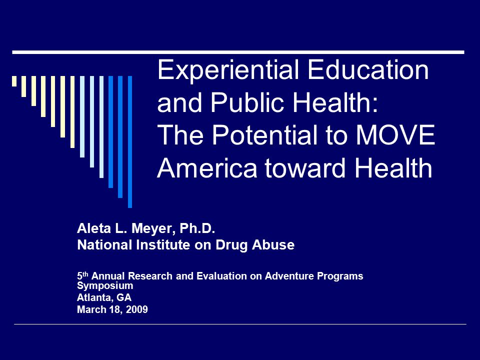 Experiential Education and Public Health: The Potential to MOVE America toward Health Aleta L.