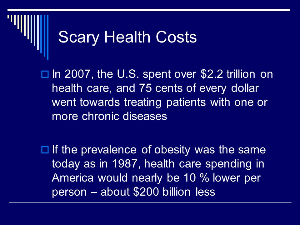 Scary Health Costs  In 2007, the U.S.