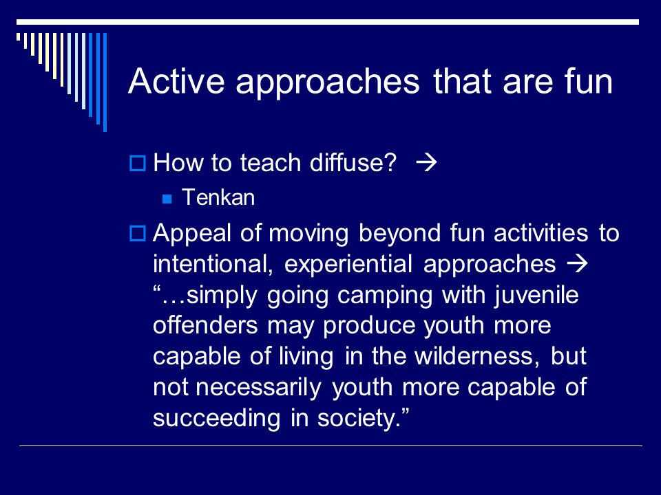 Active approaches that are fun  How to teach diffuse.