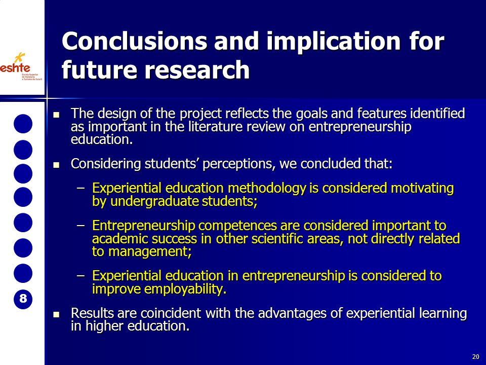 20 Conclusions and implication for future research The design of the project reflects the goals and features identified as important in the literature