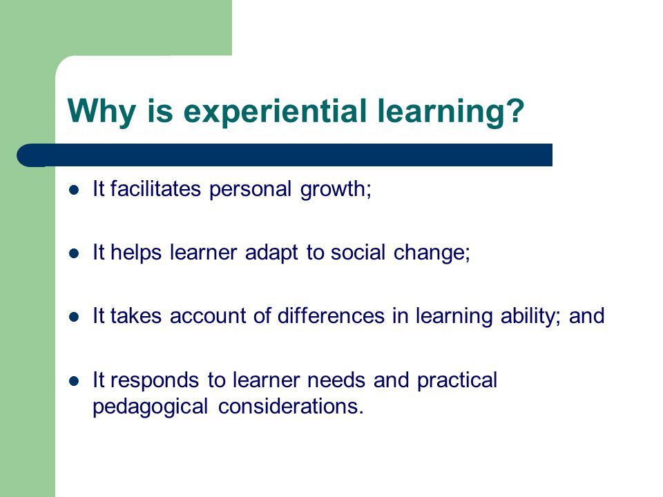 Why is experiential learning.