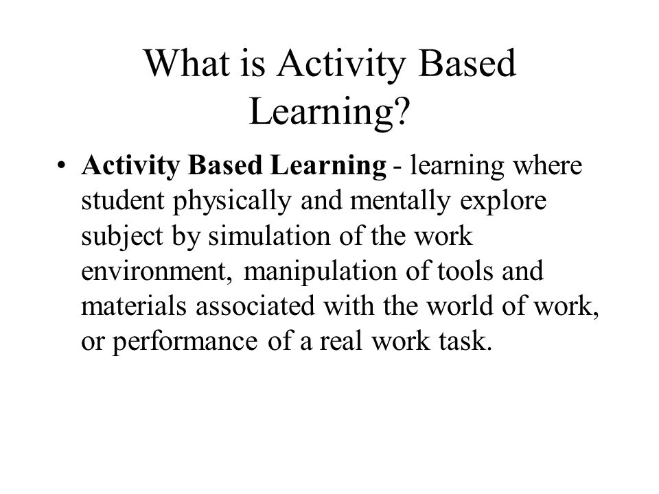 What is Activity Based Learning.