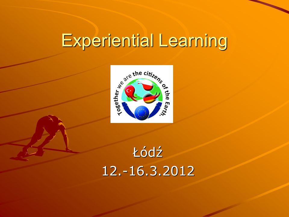 Experiential Learning Łódź12.-16.3.2012