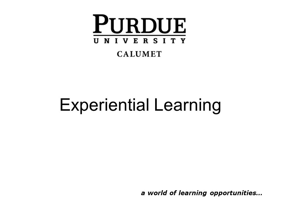 Experiential Learning a world of learning opportunities…