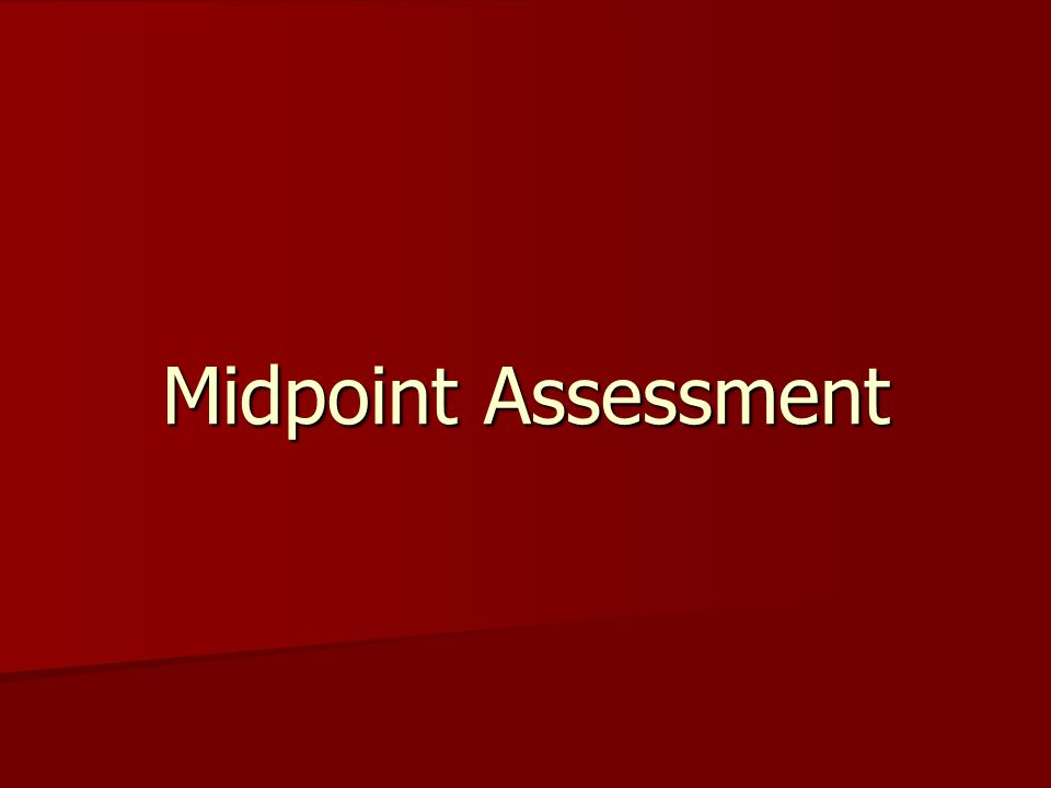 Midpoint Assessment