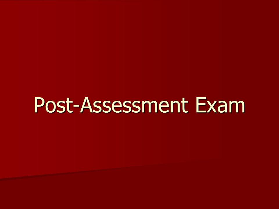 Post-Assessment Exam