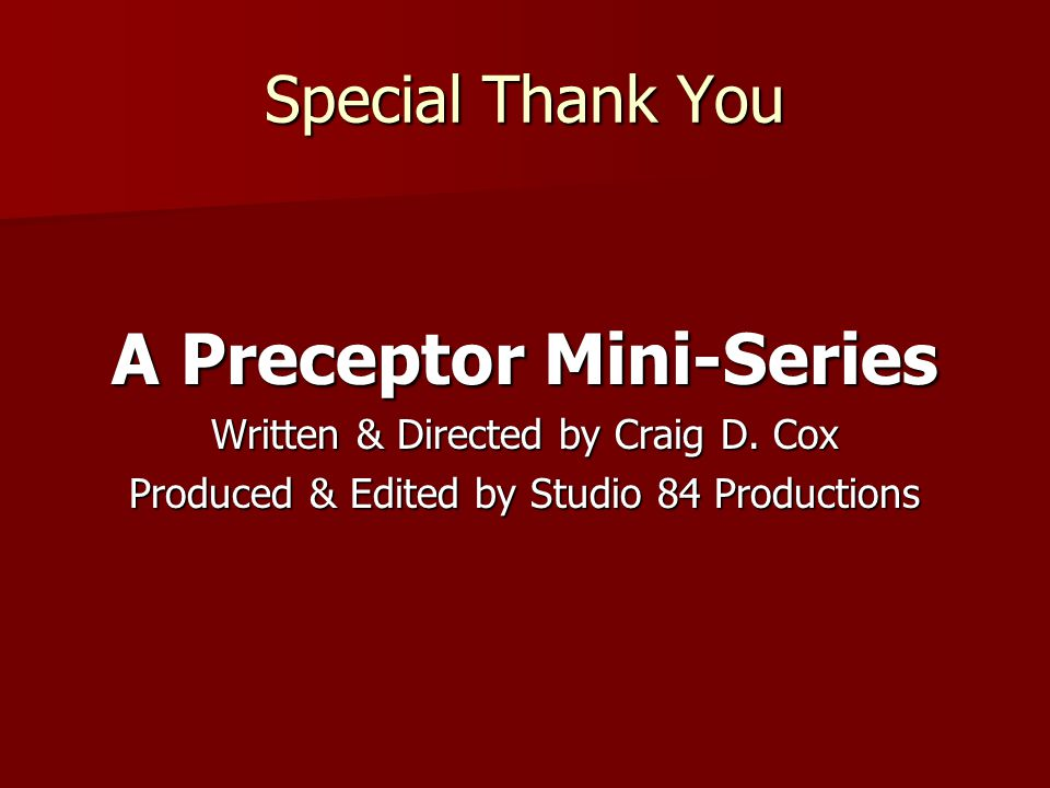 Special Thank You A Preceptor Mini-Series Written & Directed by Craig D.